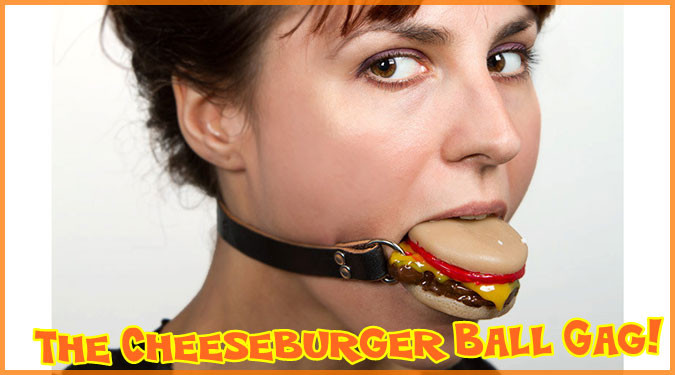 チーズバーガーの形をした究極のマニア向けボールギャグが登場!