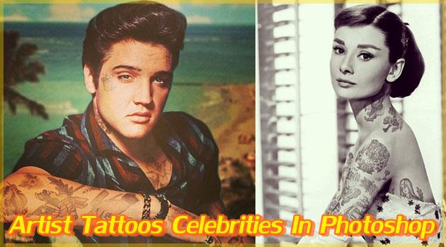 Photoshopで有名人の体中にタトゥーを入れた作品集