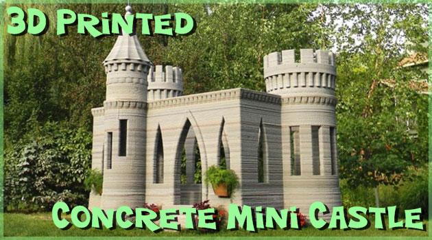 何でもアリの3Dプリンター!ついにコンクリート製のお城も建築