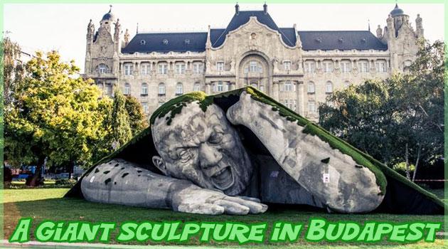 巨人の彫刻がハンガリーのブタペストに現れた!