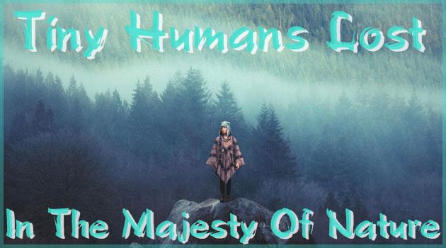 人間はちっぽけな存在だということを示す大自然の写真集