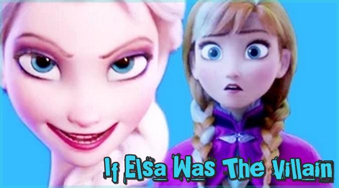もしも「アナと雪の女王」のエルサが悪役として描かれていたら?
