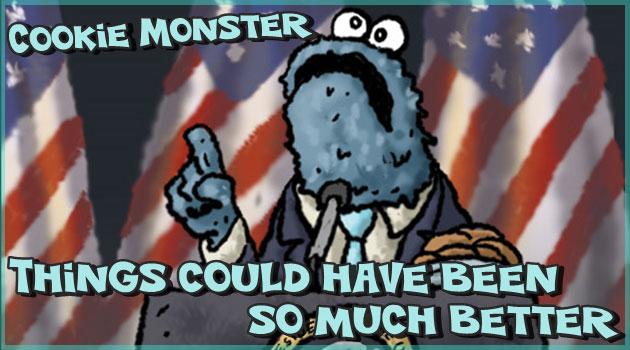 もしもアメリカの大統領がクッキーモンスターだったら?